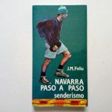 Coleccionismo deportivo: NAVARRA PASO A PASO, SENDERISMO (J.M. FELIPE) (SUA, 1990). Lote 194184143