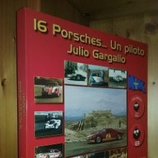 Coleccionismo deportivo: 16 PORSCHES UN PILOTO, JULIO GARGALLO, FERNANDO DE LA HOZ, 2010. Lote 194206238