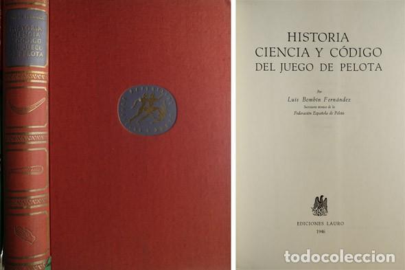 BOMBÍN FERNÁNDEZ, LUIS. HISTORIA, CIENCIA Y CÓDIGO DEL JUEGO DE PELOTA. (Coleccionismo Deportivo - Libros de Deportes - Otros)