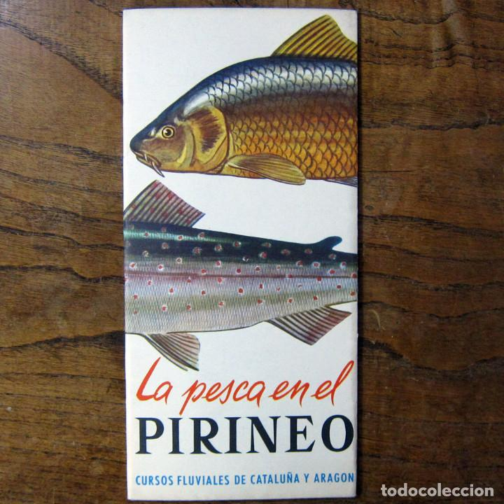 LA PESCA EN EL PIRINEO, CURSOS FLUVIALES DE CATALUÑA Y ARAGÓN - 1963 - FOLLETO, CON MAPAS - COTOS (Coleccionismo Deportivo - Libros de Deportes - Otros)