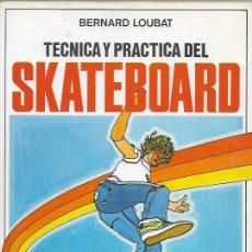 Coleccionismo deportivo: TECNICA Y PRACTICA DEL SKATEBOARD (MONOPATIN) BARCELONA 1979 EDITORIAL DE VECCHI. Lote 194574577