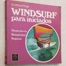 Coleccionismo deportivo: WINDSURF PARA INICIADOS. VIENTO FUERTE. ROMIPIENTES. REGATAS - PRADE, ERNSTFRIED. Lote 194601346