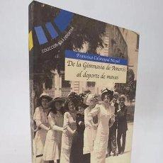 Coleccionismo deportivo: COL. AULA DEPORTIVA. DE LA GIMNASIA DE AMORÓS AL DEPORTE DE MASAS 1770-1993 (FRANCISCO CALATAYUD MIG. Lote 194605513