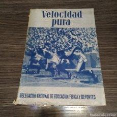 Coleccionismo deportivo: VELOCIDAD PURA NOCIONES GENERALES 1959 DELEGACIÓN NACIONAL DE EDUCACIÓN FÍSICA Y DEPORTE. Lote 194738315