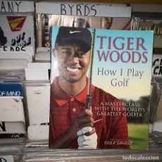 Coleccionismo deportivo: TIGER WOODS HOW I PLAY GOLF,EN INGLES. Lote 194760842