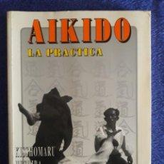 Coleccionismo deportivo: AIKIDO LA PRÁCTICA / KISSHOMARU UESHIBA / EDI. EYRAS / EDICIÓN 1990. Lote 194931622
