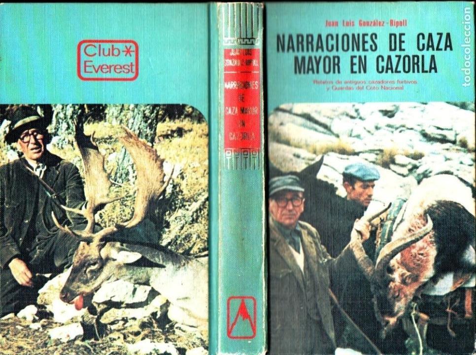 JUAN LUIS GONZÁLEZ RIPOLL : NARRACIONES DE CAZA MAYOR EN CAZORLA (EVEREST, 1978) (Coleccionismo Deportivo - Libros de Deportes - Otros)