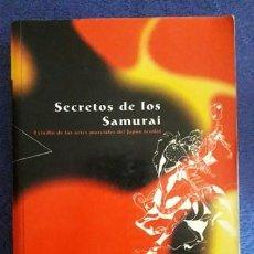 Coleccionismo deportivo: SECRETOS DE LOS SAMURAIS. ESTUDIO DE LAS ARTES MARCIALES DEL JAPÓN FEUDAL / OSCAR RATTI Y ADELE WEST. Lote 194935166