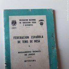 Coleccionismo deportivo: FEDERACION ESPAÑOLA DE TENIS MESA REGLAMENTO OFICIAL 1973 DELEGACION NACIONAL EDUCACION FISICA Y DEP. Lote 194939867