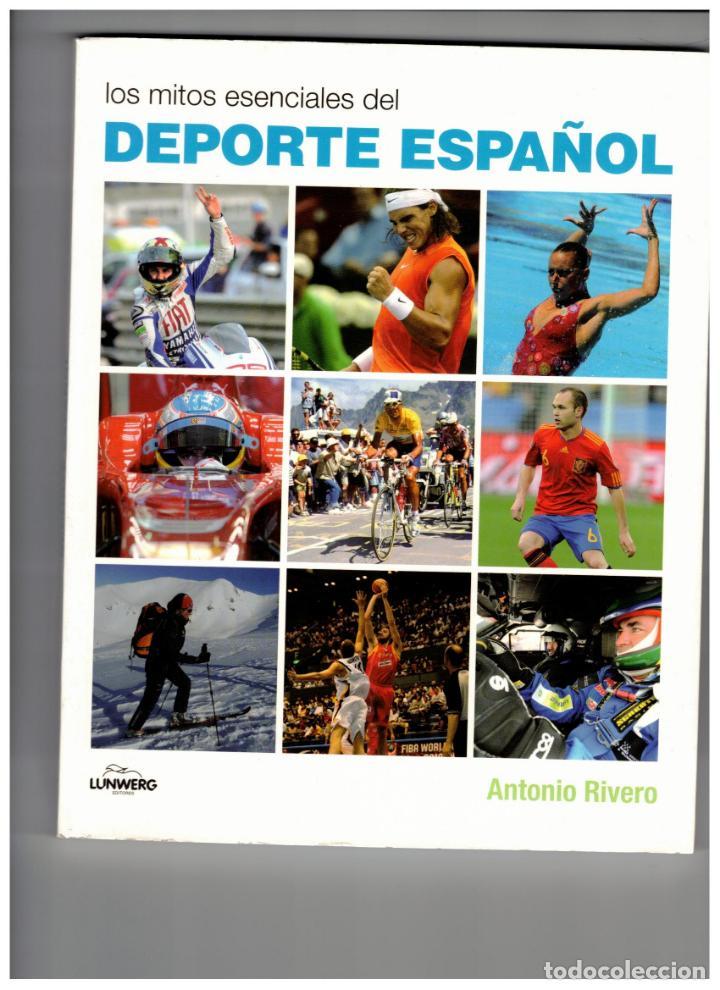 LOS MITOS ESENCIALES DEL DEPORTE ESPAÑOL, ANTONIO RIVERO, LUNWERG 2011 (Coleccionismo Deportivo - Libros de Deportes - Otros)