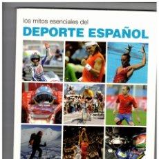 Coleccionismo deportivo: LOS MITOS ESENCIALES DEL DEPORTE ESPAÑOL, ANTONIO RIVERO, LUNWERG 2011. Lote 194960503
