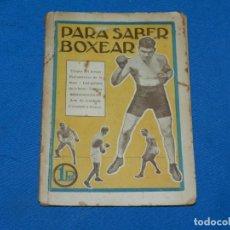 Coleccionismo deportivo: (M) BOXEO - PARA SABER BOXEAR, ELOGIO DEL BOXEO POR J LIPPE, BARCELONA AÑOS 20. Lote 195202911