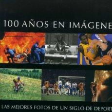 Coleccionismo deportivo: 100 AÑOS EN IMÁGENES. Lote 195251956