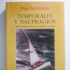 Coleccionismo deportivo: TEMPORALES Y NAUFRAGIOS, QUINCE HISTORIAS REALES ENTRE LA AVENTURA Y EL DRAMA / PIPE SARMIENTO / EDI. Lote 195357861