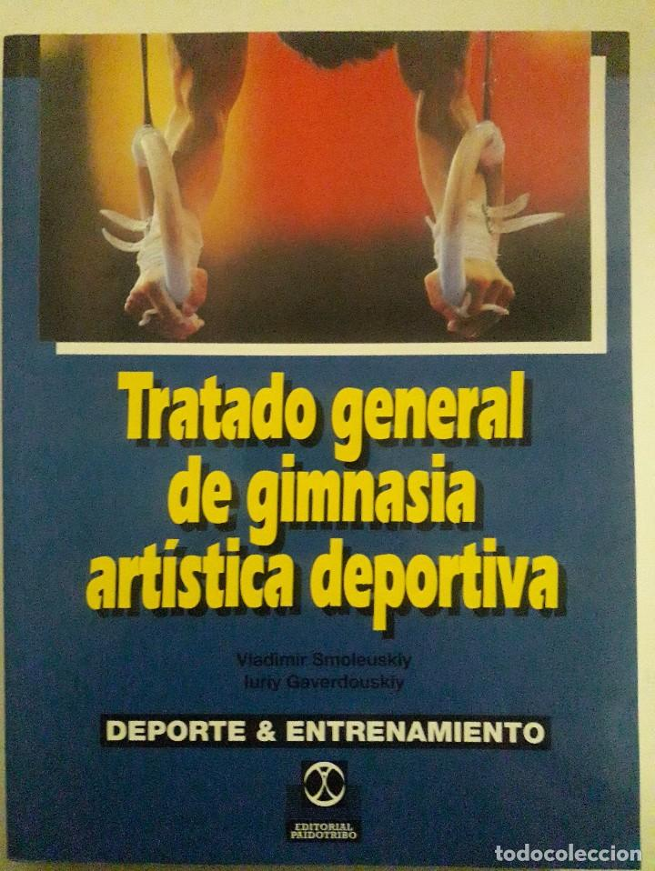 TRATADO GENERAL DE GIMNASIA ARTÍSTICA DEPORTIVA / VLADIMIR SMOLEUSKIY Y IURIY GAVERDDOUSKIY / EDITOR (Coleccionismo Deportivo - Libros de Deportes - Otros)