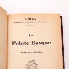 Coleccionismo deportivo: E. BLAZY - LA PELOTE BASQUE - FIRMADO POR EL AUTOR. Lote 195391667