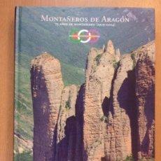 Coleccionismo deportivo: MONTAÑEROS DE ARAGON. 75 AÑOS DE MONTAÑISMO (1929-2004). Lote 195393982