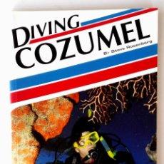 Coleccionismo deportivo: GUÍA DE BUCEO COZUMEL MEXICO (COZUMEL DIVING GUIDE) • EXCELENTE 120PP COLOR 25X18CM (2ª ED. 2004). Lote 195669417