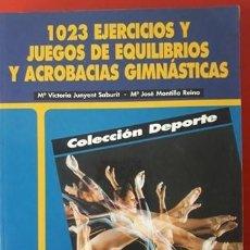 Coleccionismo deportivo: 1023 EJERCICIOS Y JUEGOS DE EQUILIBRIOS Y ACROBACIAS GIMNÁSTICAS / Mª VICTORIA JUNYENT Y Mª JOSÉ MON. Lote 195700562