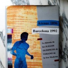 Coleccionismo deportivo: ATENAS 1896 - BARCELONA 1992 - LA HISTORIA DE LOS JUEGOS OLÍMPICOS DE VERANO DE LA ERA MODERNA -1990. Lote 196501222