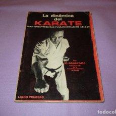 Coleccionismo deportivo: LA DINAMICA DEL KARATE (POSICIONES Y TECNICAS FUNDAMENTALES DE ATAQUE) - LIBRO PRIMERO - M. NAKAYAMA. Lote 237087775