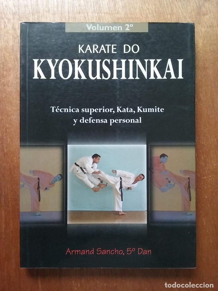KARATE DO KYOKUSHINKAI, TECNICA SUPERIOR KATA KUMITE, VOLUMEN 2, ARMAND SANCHO, EDITORIAL ALAS, 2000 (Coleccionismo Deportivo - Libros de Deportes - Otros)