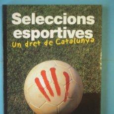 Coleccionismo deportivo: SELECCIONS ESPORTIVES (UN DRET DE CATALUNYA) - J. LLAURADO / J. FINESTRES - PORTIC, 2002, 1ª EDICIO. Lote 197283902