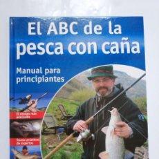 Coleccionismo deportivo: EL ABC DE LA PESCA CON CAÑA. MANUAL PARA PRINCIPIANTES. Lote 198832681