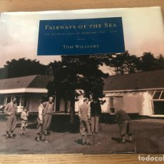 Coleccionismo deportivo: FAIRWAYS OF THE SEA - 100 YEARS OF GOLF AT ROSSLARE 1905 - 2005 WILLIAMS, TOM. Lote 199002093
