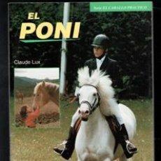Coleccionismo deportivo: EL PONI, CLAUDE LUX. EQUITACIÓN. MANTENIMIENTO. CUIDADOS. Lote 199148005