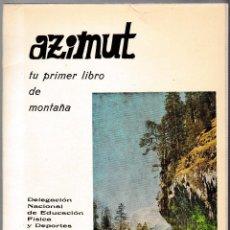 Coleccionismo deportivo: AZIMUT - TU PRIMER LIBRO DE MONTAÑA - FEDERACIÓN ESPAÑOLA MONTAÑISMO - 1975. Lote 227903975