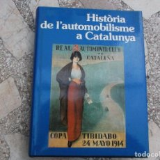Coleccionismo deportivo: HISTORIA DE L´AUTOMOBILISME A CATALUNYA, EN CATALAN, JAVIER DEL ARCO, PLANETA, TODO ILUSTRADO. Lote 199620431