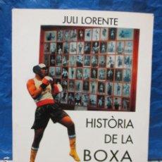 Coleccionismo deportivo: LIBRO HISTORIA DE LA BOXA CATALANA - 2º VOLUMEN 1950 - 1995 JULI LORENTE. EN CATALAN. BOXEO. Lote 199895055