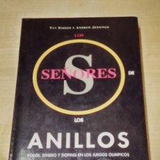 Coleccionismo deportivo: LOS SEÑORES DE LOS ANILLOS - PODER, DINERO Y DOPING EN LOS JUEGOS OLÍMPICOS. Lote 199963680