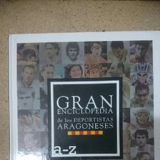 Coleccionismo deportivo: GRAN ENCICLOPEDIA DE LOS DEPORTISTAS ARAGONESES A-Z. EQUIPO, TAPA DURA 148 PAGINAS. Lote 200863447