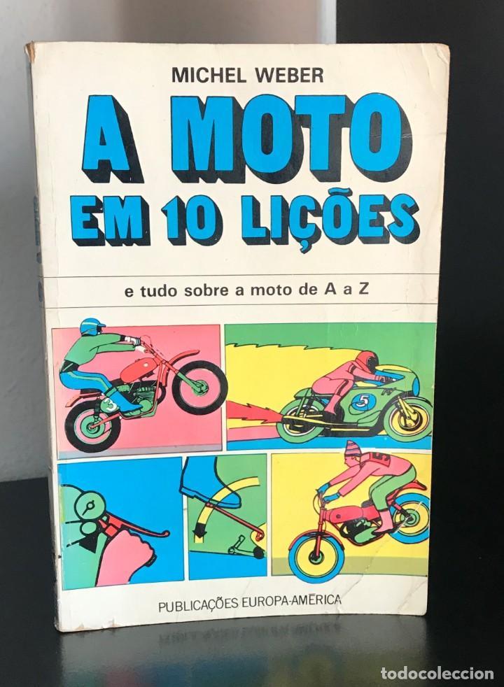 A MOTO EM 10 LIÇÕES -TUDO SOBRE A MOTO DE A A Z DE MICHEL WEBBER (Coleccionismo Deportivo - Libros de Deportes - Otros)