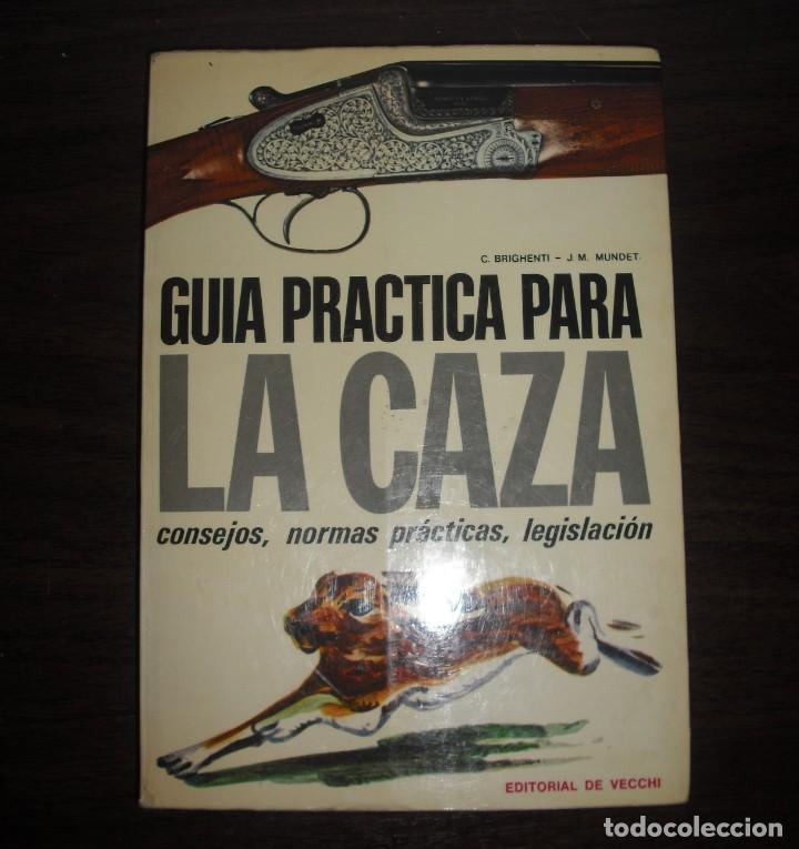 GUIA PRACTICA PARA LA CAZA - CONSEJOS, NORMAS PRACTICAS (Coleccionismo Deportivo - Libros de Deportes - Otros)