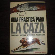 Coleccionismo deportivo: GUIA PRACTICA PARA LA CAZA - CONSEJOS, NORMAS PRACTICAS. Lote 201138050