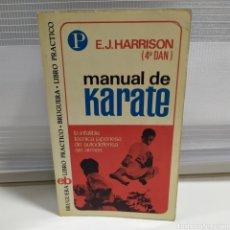 Coleccionismo deportivo: MANUAL DE KÁRATE E.J. HARRISON EDITORIAL BRUGUERA AÑO 1974 -. Lote 201314667