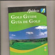 Coleccionismo deportivo: 1727. GUIA DE GOLF. EMPERSA PUBLICA TURISMO ANDALUZ. 2004. Lote 201757680
