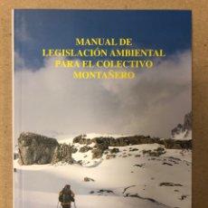 Coleccionismo deportivo: MANUAL DE LEGISLACIÓN AMBIENTAL PARA EL COLECTIVO MONTAÑERO. IGOR ALDALUR ZENDOIA. Lote 204980938