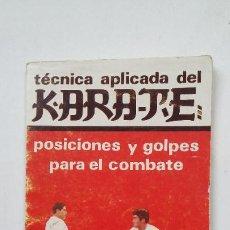Coleccionismo deportivo: TÉCNICA APLICADA AL KARATE: POSICIONES Y GOLPES PARA EL COMBATE. PUIG-SISCAR. TDK131. Lote 205315627