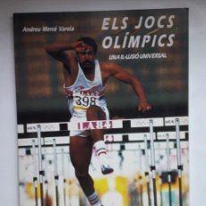 Coleccionismo deportivo: LIBRO ELS JOCS OLIMPICS. UNA IL.LUSIO UNIVERSAL. EDICIONES 62 I LA CAIXA.1ª ED. 4/1988. BARCELONA 92. Lote 205853680