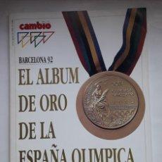 Coleccionismo deportivo: LIBRO EL ALBUM DE ORO DE LA ESPAÑA OLIMPICA. BARCELONA 92. CAMBIO 16. 1992. CON MUCHAS ILUSTRACIONES. Lote 205854976