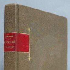 Coleccionismo deportivo: 1904.- EL CAZADOR PRACTICO. ANTONIO BRIONES PARRA. Lote 205856768