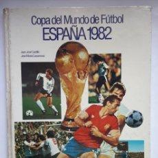 Coleccionismo deportivo: LIBRO COPA DEL MUNDO DE FUTBOL ESPAÑA 1982. J.J.CASTILLO-J.M.CASANOVAS. ED.CEDAG. MUNDIAL 82.. Lote 206120320