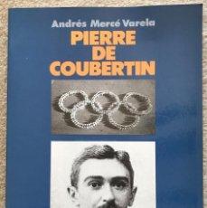 Coleccionismo deportivo: PIERRE DE COUBERTIN - ANDRÉS MERCÉ VARELA (OLIMPISMO - OLIMPIADA - JUEGOS OLÍMPICOS). Lote 206151611