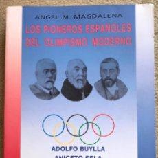 Coleccionismo deportivo: LOS PIONEROS ESPAÑOLES DEL OLIMPISMO MODERNO (ADOLFO BUYLLA, ANICETO SELA Y ADOLFO POSADA). Lote 206152680