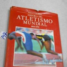 Coleccionismo deportivo: HISTORIA DEL ATLETISMO MUNDIAL 1860-1991. Lote 206576852
