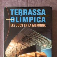 Coleccionismo deportivo: LIBRO TERRASSA OLÍMPICA. ELS JOCS EN LA MEMÒRIA.. Lote 206921547